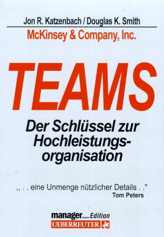 Teams. Der Schlüssel zur Hochleistungsorganisation