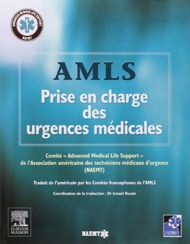 AMLS, Prise en charge des urgences médicales de NAEMT (association américaine des techniciens médicaux d'urgence) (7 août 2013) Broché