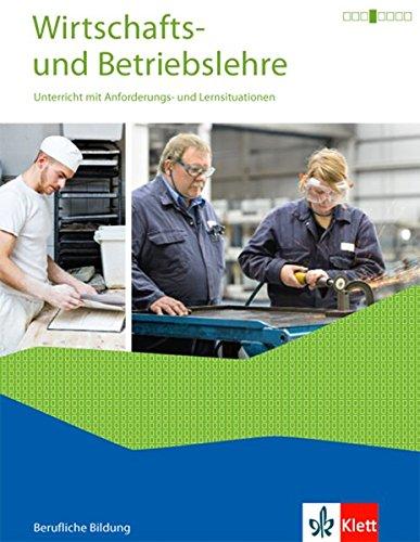 Wirtschafts- und Betriebslehre. Lernsituationen und Prüfungswissen: Schülerbuch mit Onlineangebot