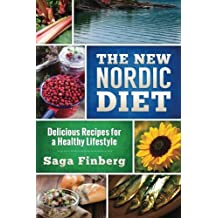 The New Nordic Diet: Delicious Recipes for a Healthy Lifestyle: Volume 2