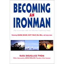 Becoming an Ironman: First Encounters with the Ultimate Endurance Race