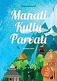 #6: Manali. Kullu. Parvati.: Himalayan travelbook