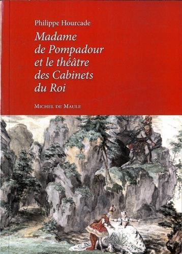 Madame de Pompadour et le théâtre des Cabinets du Roi