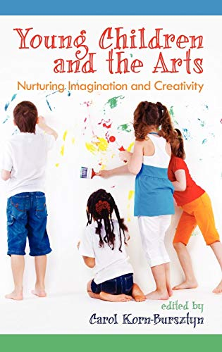 Young Children and the Arts: Nurturing Imagination and Creativity (Hc)