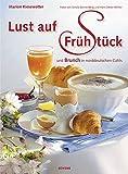 Lust auf Frühstück: und Brunch in norddeutschen Cafés