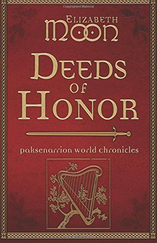 Deeds of Honor: Paksenarrion World Chronicles by Elizabeth Moon (4-Jun-2015) Paperback
