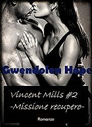 Vincent Mills #2 -Missione recupero-