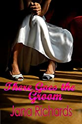 There Goes the Groom (Left at the Altar Book 2)