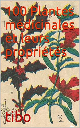 Couverture du livre 100 Plantes médicinales et leurs propriétés: Livre agrémenté de dessins et textes délivré par les laboratoires pharmaceutique en 1938.