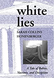 White Lies: A Tale of Babies, Vaccines and Deception (English Edition)