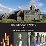 Iona Community and Sermon In Stone