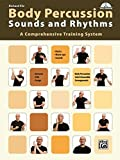Body Percussion: Sounds and Rhythms: a Comprehensive Training System