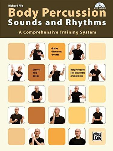 Body Percussion: Sounds and Rhythms: A Comprehensive Training System por Richard Filz