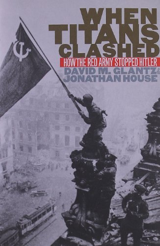 When Titans Clashed: How the Red Army Stopped Hitler (Modern War Studies) por Colonel David M. Glantz