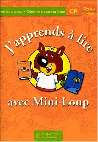 J'apprends à lire avec Mini-Loup, CP cycle 2 niveau 2