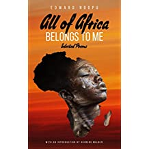 All Of Africa Belongs To Me: Selected Poems