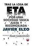 Tras la losa de ETA : por una sociedad vasca justa y reconciliada (GP Actualidad, Band 142)