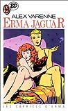Erma Jaguar, tome 3 - Les Caprices d'Erma
