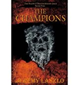 [ [ THE CHAMPIONS: BOOK FIVE OF THE BLOOD AND BROTHERHOOD SAGA BY(LASZLO, JEREMY )](AUTHOR)[PAPERBACK]