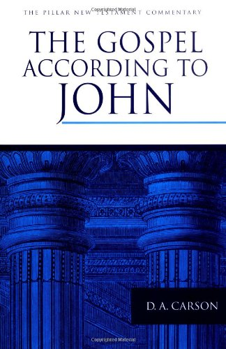 The Gospel According to John (Pillar New Testament Commentary)