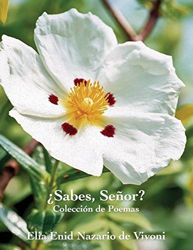 Sabes, Senor? por Elia E. Nazario De Vivoni