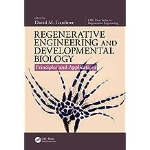 Regenerative Engineering and Developmental Biology: Principles and Applications (CRC Press Series In Regenerative Engineering)