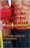 Telecharger Livres Les 15 aliments pour bruler rapidement de la graisse abdominale TOP 15 des aliments brule graisse (PDF,EPUB,MOBI) gratuits en Francaise