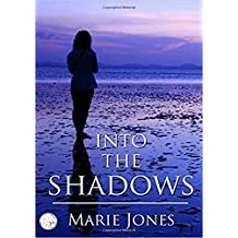 Into The Shadows  *** NUMBER 1 BOOK ***: A romantic suspense with an edge of mystery (English Edition)