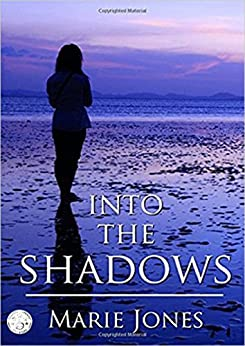 Into The Shadows  *** NUMBER 1 BOOK ***: A romantic suspense with an edge of mystery by [Jones, Marie]