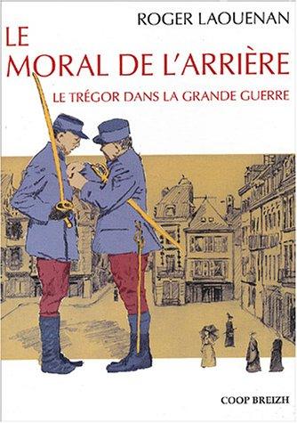 Le moral de l'arrière : Le Trégor dans la Grande Guerre
