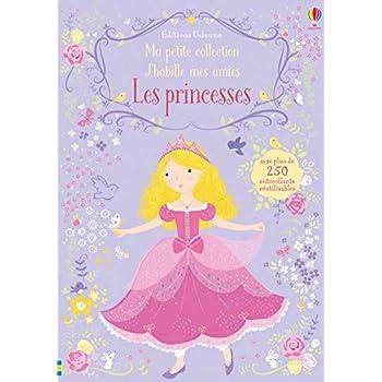 J'habille mes amies - Ma petite collection - Les princesses
