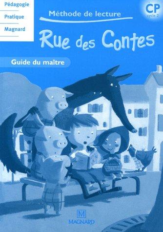 Méthode de lecture Rue des contes CP cycle 2 : Guide du maître