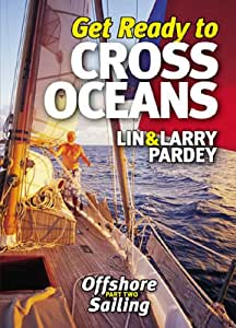 Get Ready to Cross Oceans: Offshore Sailing