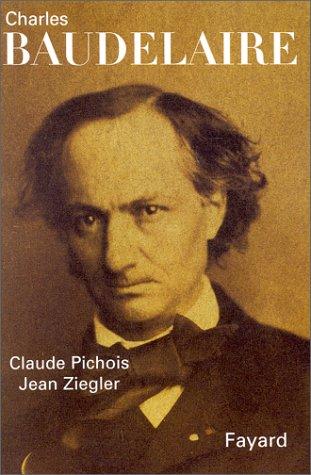 Charles Baudelaire par Claude Pichois