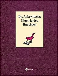 Dr. Ankowitschs Illustriertes Hausbuch