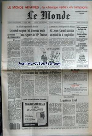 MONDE (LE) [No 13388] du 13/02/1988 - LES RECETTES DU PROFESSEUR BARRE - LE CONSEIL EUROPEEN S'EST A NOUVEAU HEURTE AUX EXIGENCES DE MME THATCHER - M. LEYSEN (GEVAERT) ANNONCE SON RETRAIT DE LA COMPETITION - DEFICIT COMMERCIAL DES ETATS-UNIS - STATION ORBITALE AMERICAINE - LA REPRESSION DANS LES TERRITOIRES OCCUPES - COMEDIE ELECTORALE AU PARAGUAY - LES RANC-ª+¡URS DES MEDECINS DE POITIERS PAR JEAN-MARC THEOLLEYRE - L'OUVERTURE DES JEUX OLYMPIQUES DE CALGARY - VINGT HEURES D'HISTOIRE SUR par Collectif