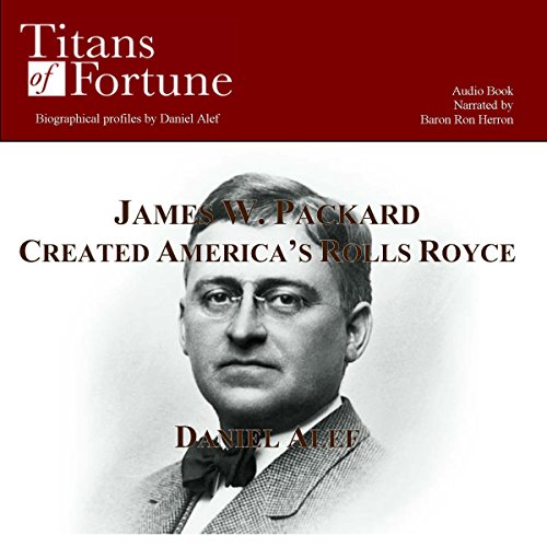 James W. Packard Created the American Rolls Royce  Audiolibri