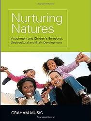Nurturing Natures: Attachment and Children's Emotional, Sociocultural and Brain Development by Graham Music (2010-10-19)