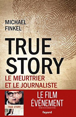 True Story: Le meurtrier et le journaliste