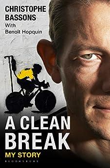 A Clean Break: My Story par [Bassons, Christophe, Hopquin, Benoît]