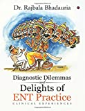 #2: Diagnostic Dilemmas and Delights of Ent Practice: Clinical Experiences