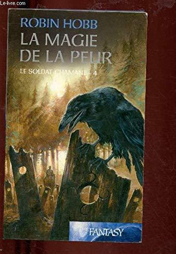 La Magie De La Peur, le soldat chamane, t 4
