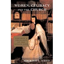 Women, Celibacy and the Church by Annemarie S. Kidder (2003-07-01)