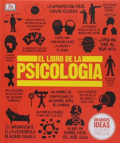 El Libro de la Psicologia (Grandes ideas, explicaciones sencillas / Big Ideas Simply Explained)