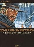 chiens meurent en hiver (Les) : Durango. 1 | Swolfs, Yves (1955-....). Auteur