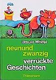 Neunundzwanzig verrückte Geschichten - Ursula Wölfel