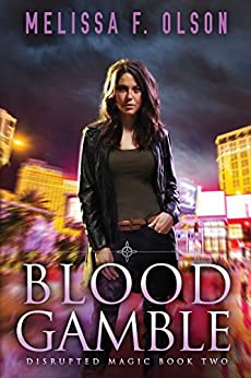 Blood Gamble (Disrupted Magic Book 2) by [Olson, Melissa F.]