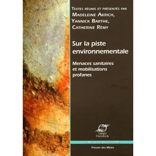 Sur la piste environnementale. Menaces sanitaires et mobilisations profanes