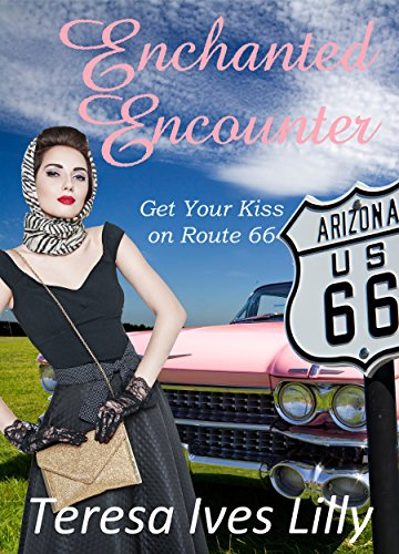 Enchanted Encounter (Get Your Kiss on Route 66) (English Edition)