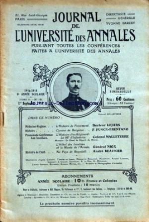 JOURNAL DE L'UNIVERSITE DES ANNALES [No 18] du 01/09/1914 - MEDECINE-HYGIENE - L'HISTOIRE DU PANSEMENT PAR LE DE LEJARS - CYRANO D BERGERAC PAR F. FUNCK-BRENTANO - L'HISTORE D'UN REGIMENT - LE 46EME D'INFANTERIE PAR LE COLONEL MALLETERRE - MEHUL - L'HOTEL DES INVALIDES ET LE MUSEE DE L'ARMEE PAR ANDRE BEAUNIER - ILLUSTRATIONS - GIROBET - TENIERS LE JEUNE - H. BELLANGE - AL. LAURENS - GORGUET - J. CALLOT - GRAVELOT - A. LE DRU - G. MELINGUE - L SERGENT -